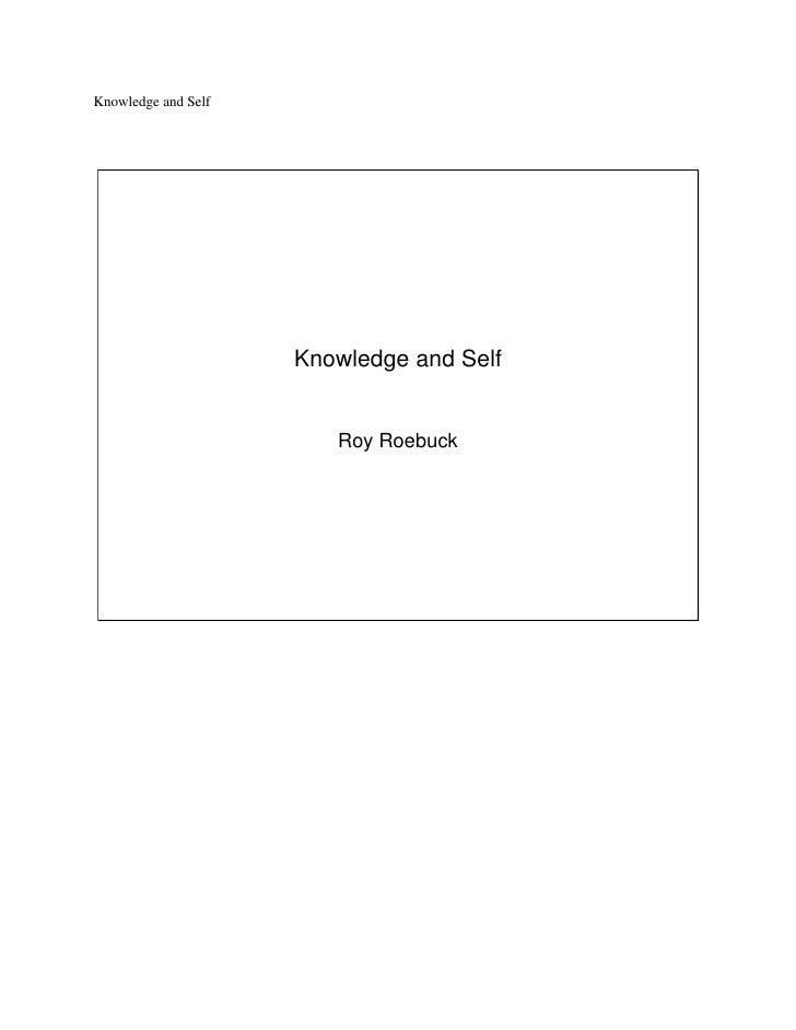 Knowledge and Self                          Knowledge and Self                           Roy Roebuck