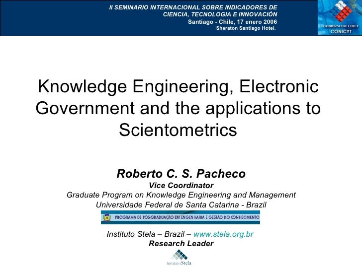 Knowledge Engineering, Electronic Government and the applications to Scientometrics