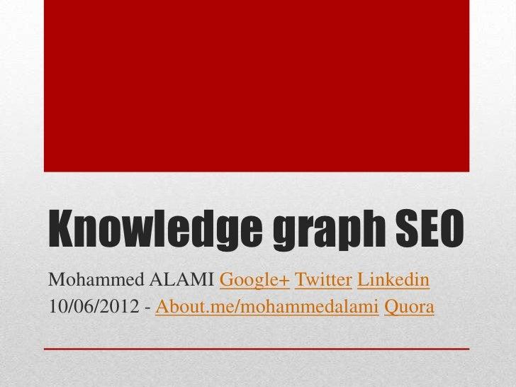 Knowledge graph et SEO Juin 2012 par Mohammed ALAMI