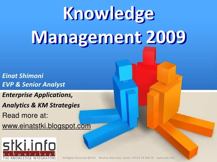 Knowledge         Management 2009 Einat Shimoni EVP & Senior Analyst Enterprise Applications, Analytics & KM Strategies Re...