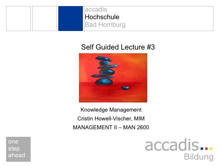 Self Guided Lecture #3 Knowledge Management Cristin Howell-Vischer, MIM MANAGEMENT II – MAN 2600