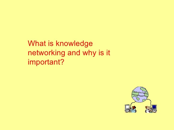 What is knowledge networking and why is it important?