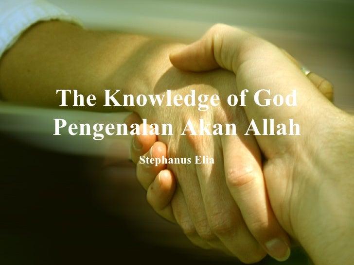 The Knowledge of God Pengenalan Akan Allah Stephanus Elia