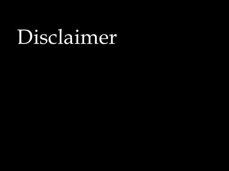 <ul><li>Disclaimer </li></ul>