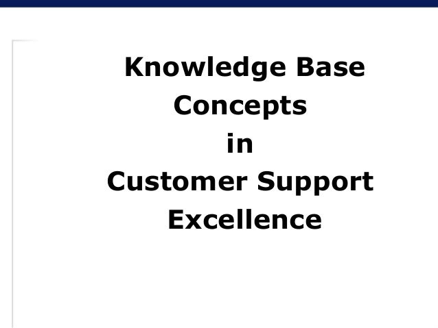 Knowledge BaseConceptsinCustomer SupportExcellence