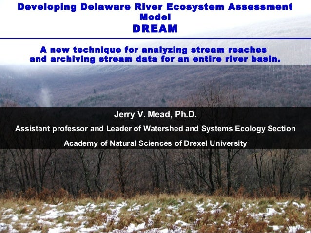 Developing Delaware River Ecosystem Assessment Model  DREAM  A new technique for analyzing stream reaches and archiving st...