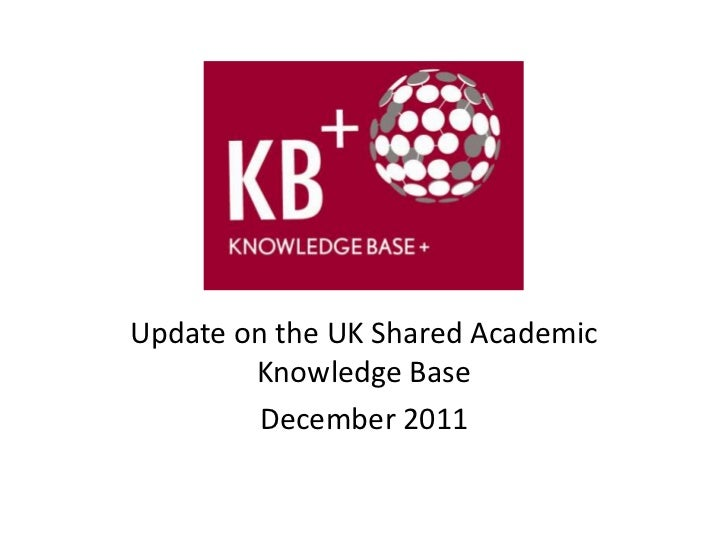 Knowledge base+ update - Sconul Autumn Conference 2011