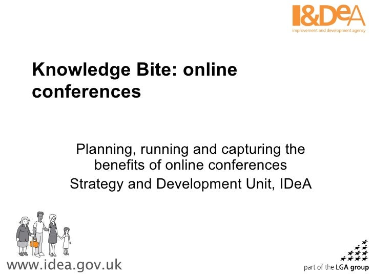 Knowledge Bite: online conferences Planning, running and capturing the benefits of online conferences Strategy and Develop...