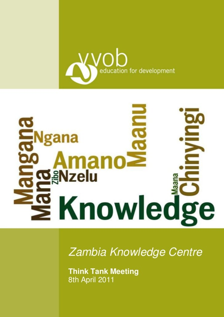 Teach & Learn from...          Zambia Knowledge Centre          Think Tank Meeting          8th April 2011