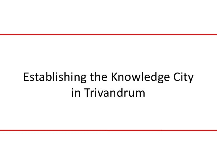 Establishing the Knowledge City         in Trivandrum