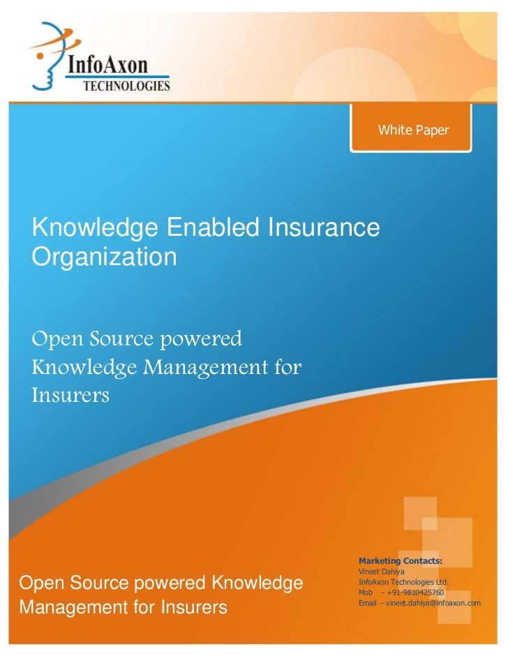 White Paper Knowledge Enabled Insurance Organization Open Source powered Knowledge Management for Insurers                ...