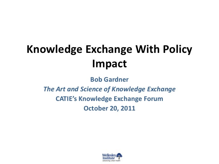 Knowledge Exchange With Policy           Impact                   Bob Gardner   The Art and Science of Knowledge Exchange ...