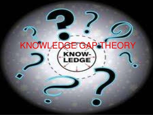 KNOWLEDGE GAP THEORY