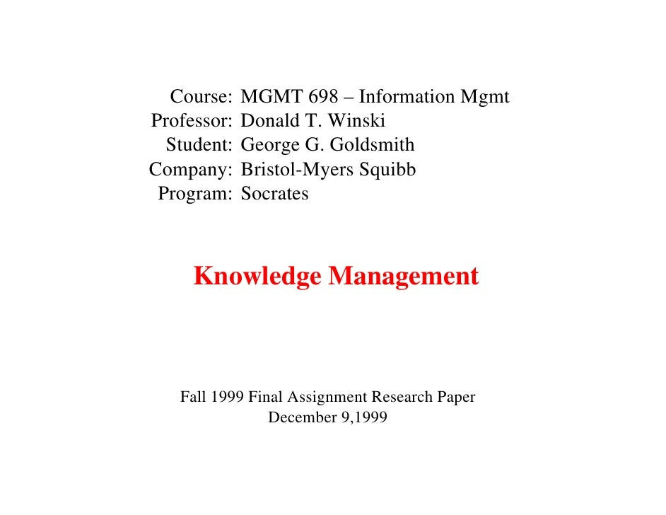 Course:    MGMT 698 – Information Mgmt Professor:   Donald T. Winski   Student:   George G. Goldsmith Company:     Bristol...