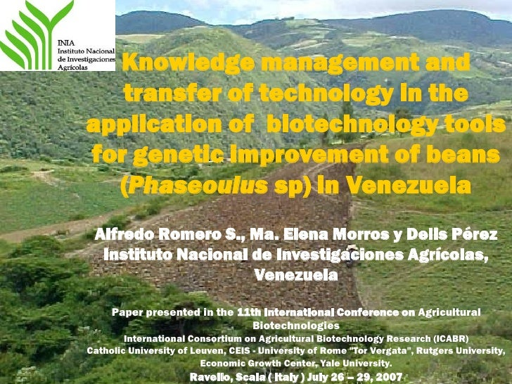 Knowledge management and   transfer of technology in theapplication of biotechnology toolsfor genetic improvement of beans...