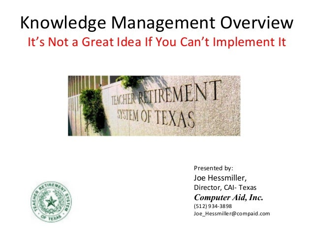 Knowledge Management - It's Not a Good Idea If It Can't Be Implemented by Joe Hessmiller