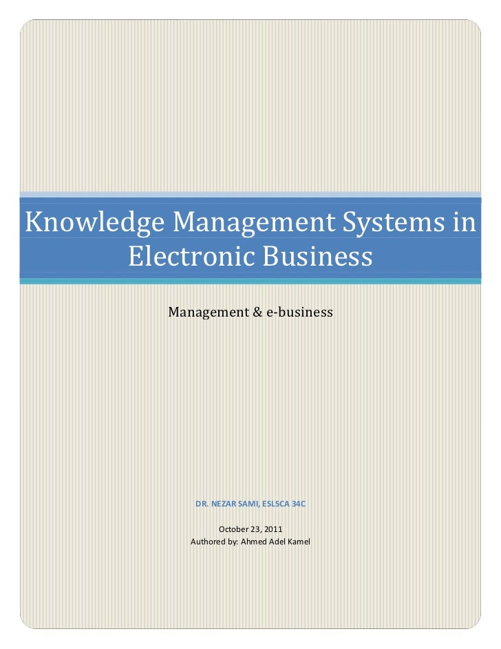 Knowledge management systems in electronic business ahmed adel