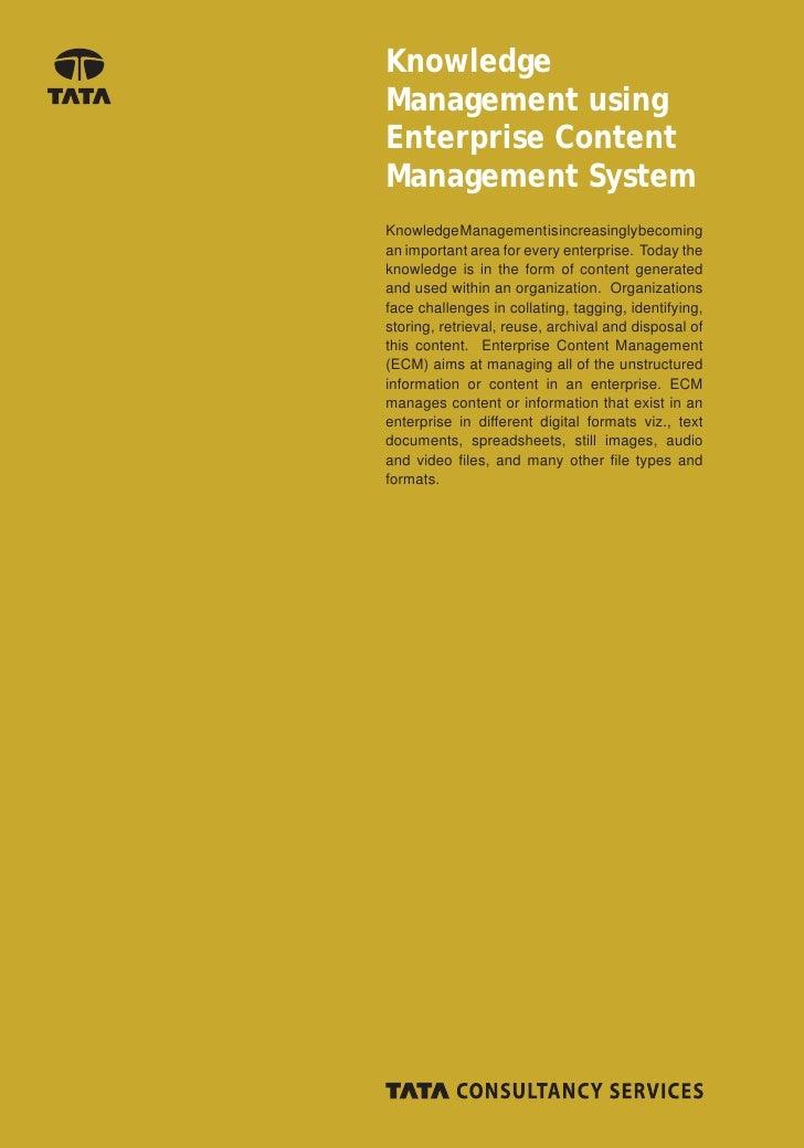 KnowledgeManagement usingEnterprise ContentManagement SystemKnowledge Management is increasingly becomingan important area...