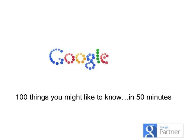 100 things you might like to know…in 50 minutes