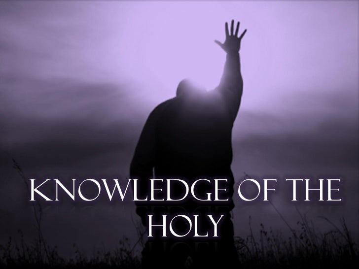 Knowledge of the Holy - Self Existence and Eternality