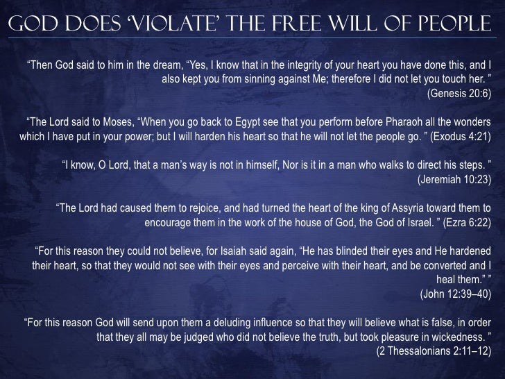 "God Free Will Contradiction God Does ""violate"" The Free"