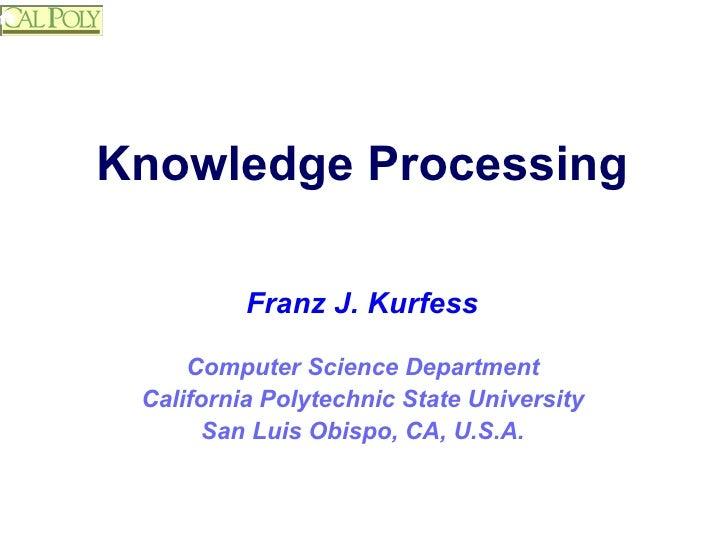 Knowledge Processing <ul><ul><ul><ul><ul><li>Computer Science Department </li></ul></ul></ul></ul></ul><ul><ul><ul><ul><ul...