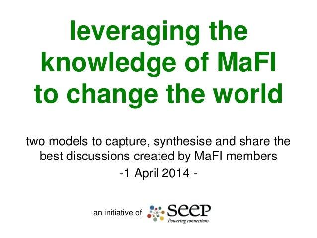 Knowledge Production Models in MaFI, rev 1 Mar 2014