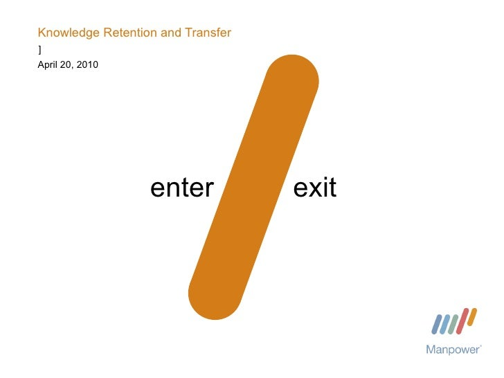 Knowledge Retention and Transfer