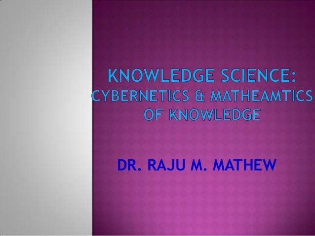 KNOWLEDGE SCIENCE; NOT INFORMATION SCIENCE OR TECHNOLOGY-  SCOPE,THEORIES AND METHODOLOGY