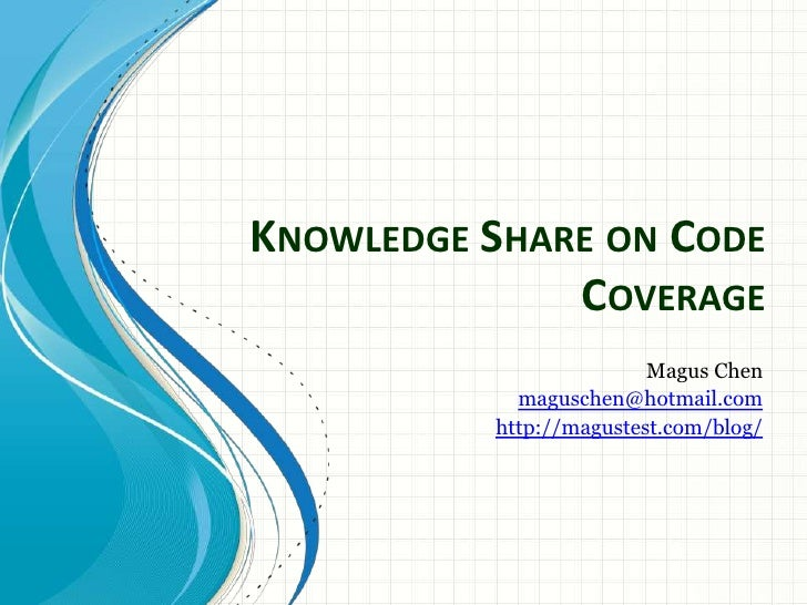 Knowledge share on code coverage