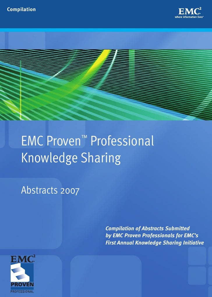 Compilation     EMC Proven™ Professional     Knowledge Sharing     Abstracts 2007                      Compilation of Abst...