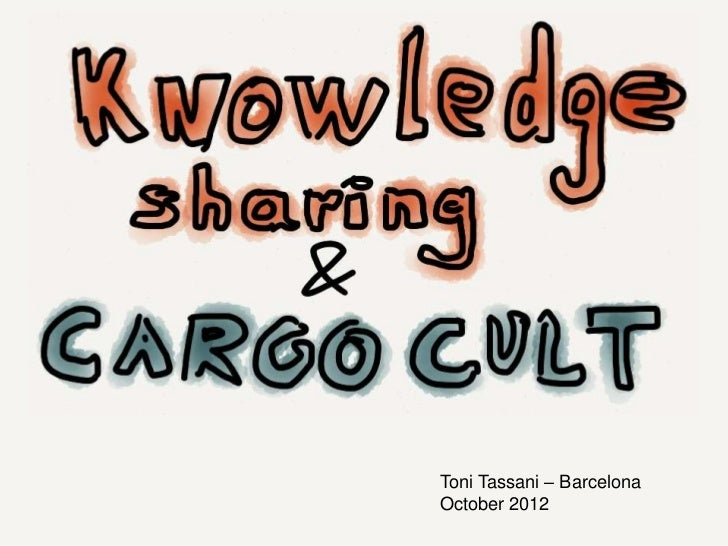 Knowledge sharing and cargo cult