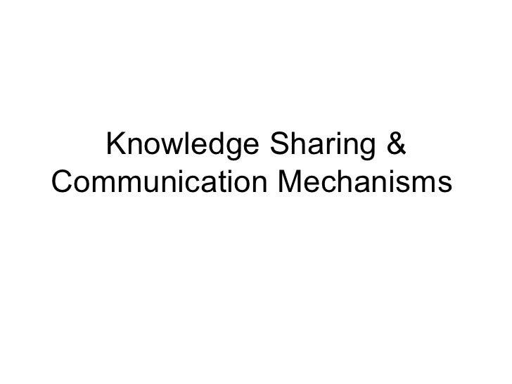Knowledge sharing & communication mechanisms
