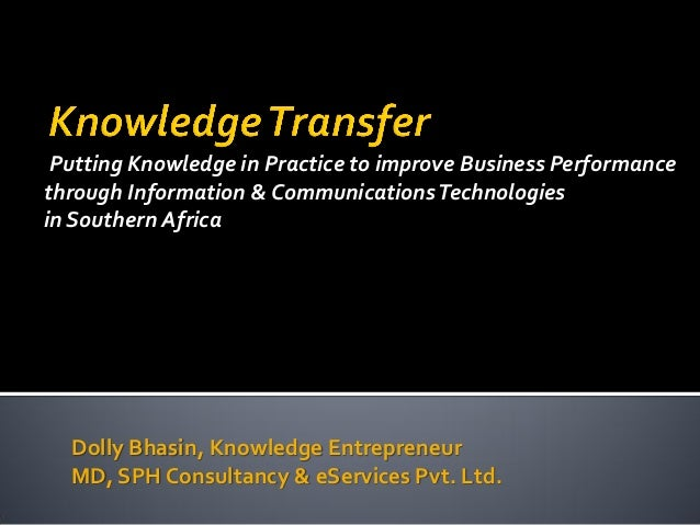 Putting Knowledge in Practice to improve Business Performance through Information & Communications Technologies in Souther...
