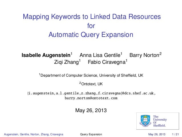 Mapping Keywords to Linked Data ResourcesforAutomatic Query ExpansionIsabelle Augenstein1Anna Lisa Gentile1Barry Norton2Zi...