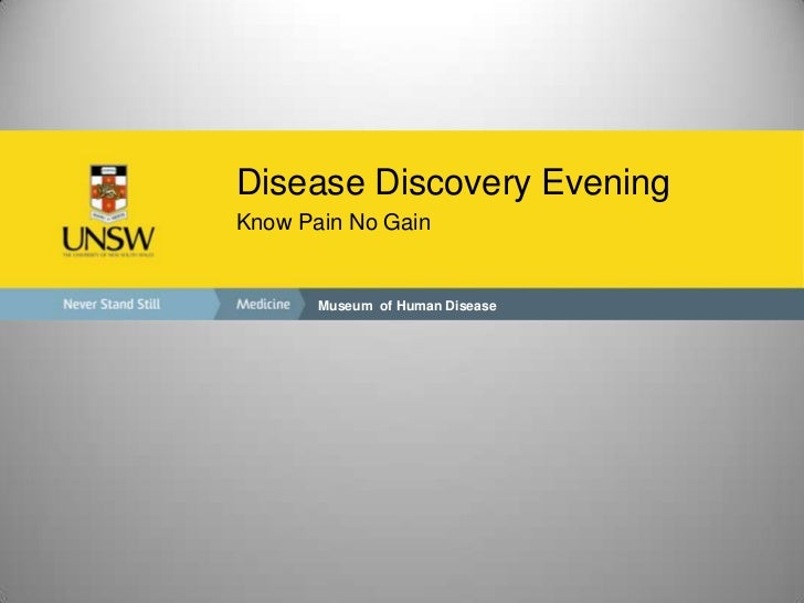 Museum  of Human Disease<br />Disease Discovery Evening<br />Know Pain No Gain<br />