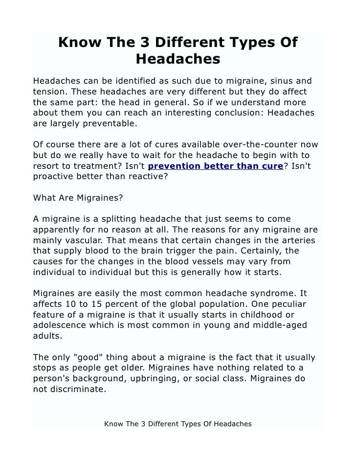 Know The 3 Different Types Of             HeadachesHeadaches can be identified as such due to migraine, sinus andtension. ...