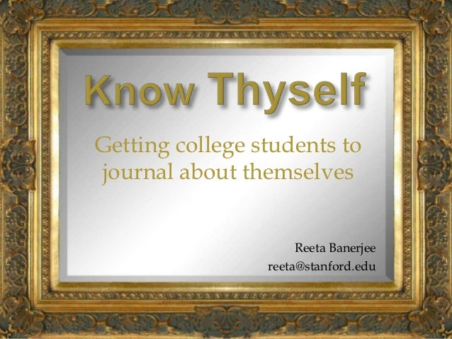 Getting college students tojournal about themselves                      Reeta Banerjee                 reeta@stanford.edu