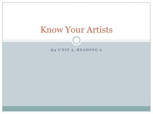 Know Your Artists Q4 UNIT 5, READING 2