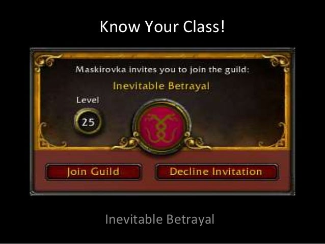 Know Your Class!Inevitable Betrayal