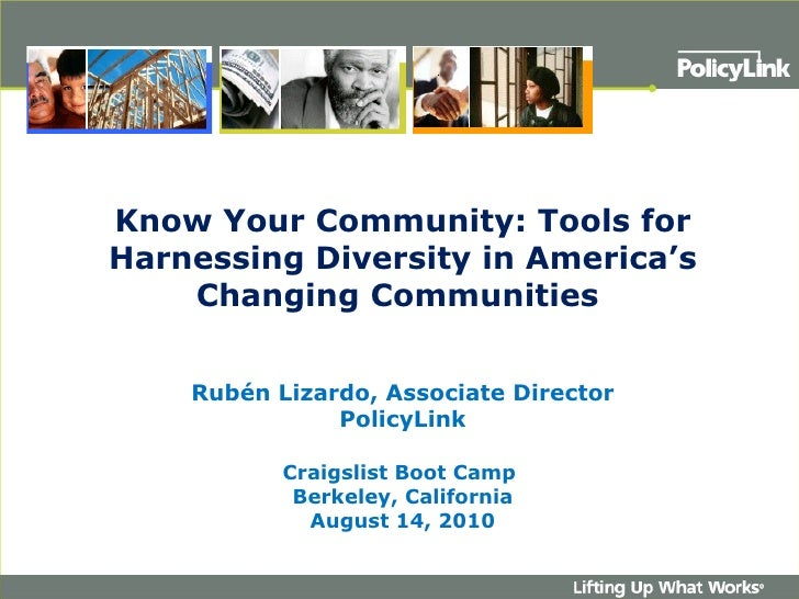 Know Your Community: Tools for Harnessing Diversity in America's Changing Communities  Rubén Lizardo, Associate Director P...