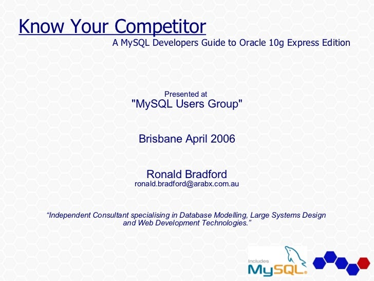 Know Your Competitor                     A MySQL Developers Guide to Oracle 10g Express Edition                           ...
