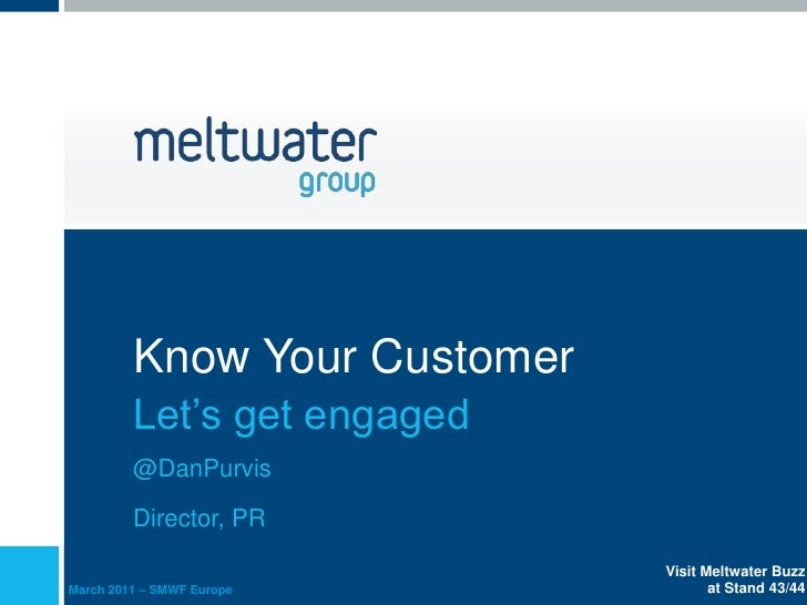 Know Your Customer         Let's get engaged         @DanPurvis         Director, PR                              Visit Me...