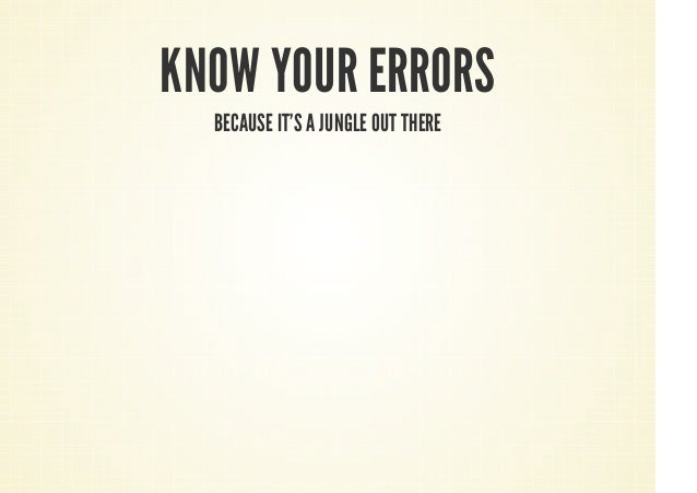 Know your errors