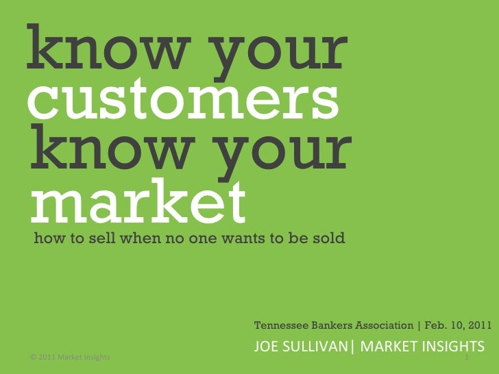 Know your market, Know your customers