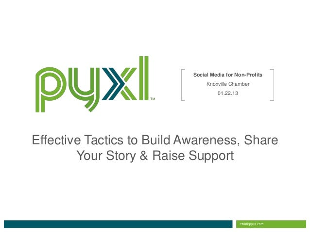 Social Media for Non-Profits: Effective Tactics to Build Awareness, Share Your Story & Raise Support