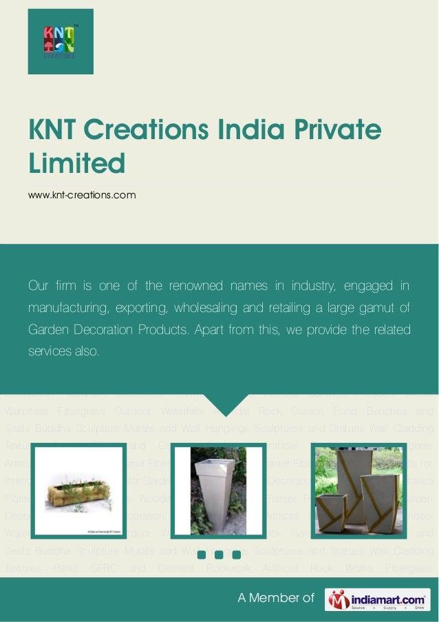 A Member ofKNT Creations India PrivateLimitedwww.knt-creations.comBamboo Planter Metallica Planter Fiberglass Planters Woo...