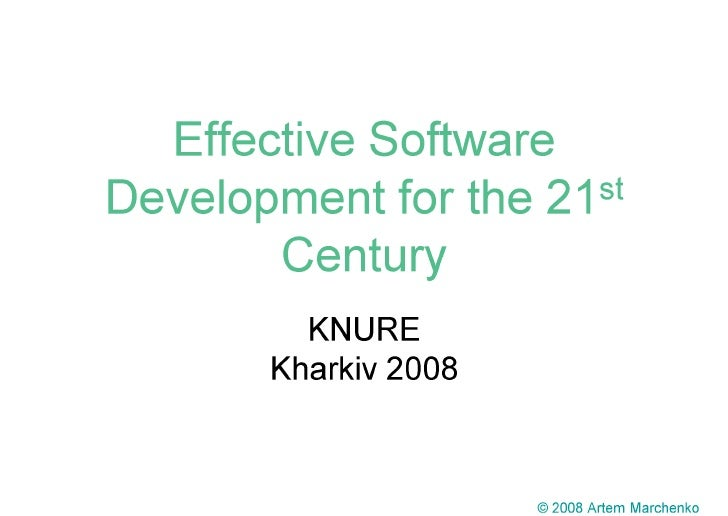 Effective Software Development for the 21st century