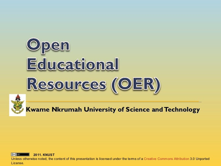 Kwame Nkrumah University of Science and Technology 2011. KNUST Unless otherwise noted, the content of this presentation is...