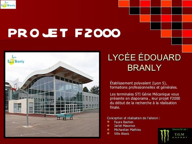 PRO JET F2000           LYCÉE ÉDOUARD              BRANLY             Établissement polyvalent (Lyon 5),             forma...